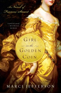 Girl on the Golden Coin, a Novel of Frances Stuart